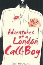 Adventures of a London Call Boy - Ben Franckx