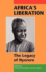 Africa's Liberation : The Legacy of Nyerere