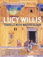 Travels with Watercolour : Techniques for Painting Anywhere - Lucy Willis