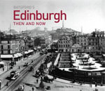 Edinburgh : Then and Now - Jennifer Veitch