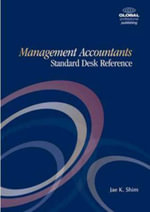 Management Accountant's Standard Desk Reference - Dr. Jae K. Shim