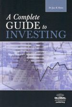 A Complete Guide to Investing : GLOBAL PROFESSIONAL - Dr. Jae K. Shim