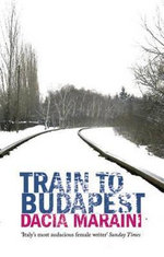 Train to Budapest - Dacia Maraini
