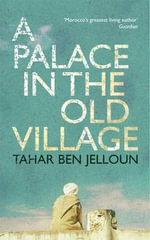 A Palace in the Old Village - Tahar Ben Jelloun