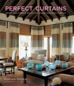 Perfect Curtains : Smart and Simple Solutions Using Fabulous Fabrics - Stephanie Hoppen