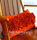 Felt Furnishings : 25 Accessories for Contemporary Homes - Anne Quinn