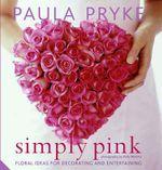 Simply Pink - Paula Pryke