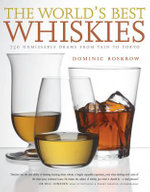 World's Best Whiskies : 750 Unmissable Drams from Tennessee to Tokyo - Dominic Roskrow
