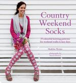 Country Weekend Socks : 25 Classic Patterns - Madeline Weston