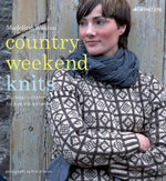 Country Weekend Knits : 75 Classic Patterns for Timeless Knitwear - Madeline Weston