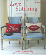 Love Stitching : Iconic Applique and Hand-embroidery Designs - Jan Constantine