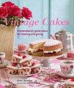 Vintage Cakes : Tremendously Good Cakes for Sharing and Giving - Jane Brocket