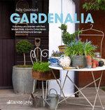 Gardenalia : Furnishing Your Garden with Flea Market Finds, Country Collectables and Architectural Salvage - Sally Coulthard