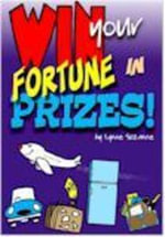 Win Your Fortune in Prizes : Tried and Tested Techniques to Success - Lynne Suzanne