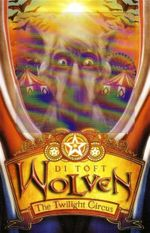 Wolven - The Twilight Circus - Di Toft