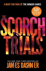 The Scorch Trials : Maze Runner Series : Book 2 - James Dashner