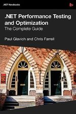 NET Performance Testing and Optimization - the Complete Guide - Paul Glavich