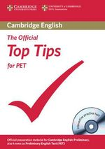 The Official Top Tips for PET Paperback with CD-ROM - University of Cambridge ESOL Examinations