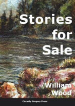Stories for Sale - William Wood