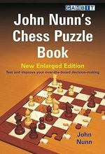 John Nunn's Chess Puzzle Book : New Enlarged Edition - John Nunn
