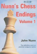 Nunn's Chess Endings : v. 1 - John Nunn