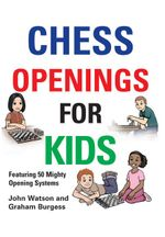 Chess Openings for Kids - John Watson