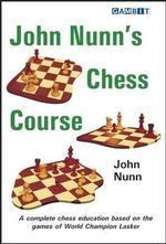 John Nunn's Chess Course - John Nunn