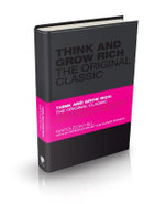 Think and Grow Rich : The Original Classic - Napoleon Hill