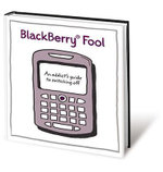 Blackberry Fool - How Not To Trifle With Technology - Capstone Publishing