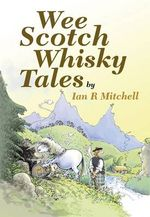 Wee Scotch Whisky Tales - Ian R. Mitchell