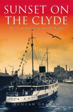 Sunset on the Clyde : The Last Summers on the Water - Duncan Graham