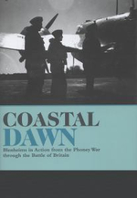 Coastal Dawn : Blenheim's in Action from the Phoney War Through the Battle of Britain - Andrew D. Bird