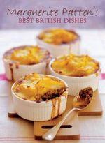 Marguerite Patten's Best British Dishes - Marguerite Patten
