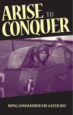 Arise to Conquer - Ian Gleed