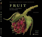 Fruit : Edible, Inedible, Incredible - Wolfgang Stuppy