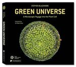 Green Universe : A Microscopic Voyage into the Plant Cell - Stephen Blackmore