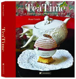 TeaTime : A Taste of London's Best Afternoon Teas - Jean Cazals