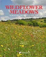 Wildflower Meadows : Survivors from a Golden Age - Margaret Pilkington