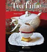 TeaTime : A Taste of London's Best Afternoon Teas - Jean Cazals