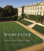 Worcester : Portrait of an Oxford College - Jonathan Bate