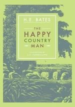 The Happy Countryman - H. E. Bates