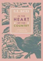 In the Heart of the Country - H. E. Bates
