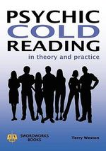 Psychic Cold Reading - In Theory and Practice - Terry Weston