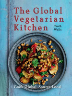 The Global Vegetarian Kitchen - Troth Wells