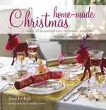 Home-made Christmas : with 35 beautiful easy-to-make projects - Tessa Evelegh