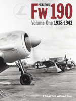 Focke Wulf FW190 Volume 1 : 1938-43: Volume 1 - Richard Smith
