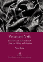 Voices and Veils : Feminism and Islam in French Women's Writing and Activism - Anna Kemp