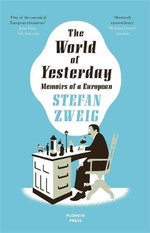 The World of Yesterday - Stefan Zweig