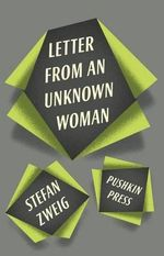 Letter From an Unknown Woman and Other Stories - Stefan Zweig