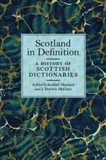 Scotland in Definition : A History of Scottish Dictionaries - Iseabail Macleod